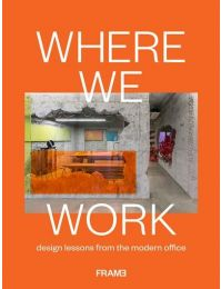 Where We Work: Design Lessons from the Modern Office